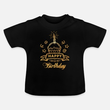 Happy Birthday Happy birthday Verjaardagscadeau - Baby T-shirt
