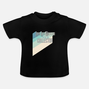 Collections Collectible - Baby T-Shirt
