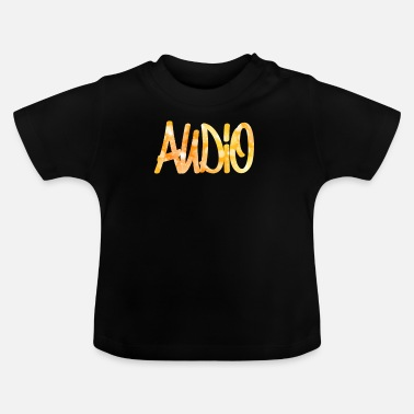 Audio Audio - Baby T-Shirt
