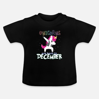 Born In Born Unicorns-Born December - Baby T-Shirt