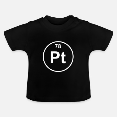 Platinum Platinum (Pt) (element 78) - Baby T-Shirt