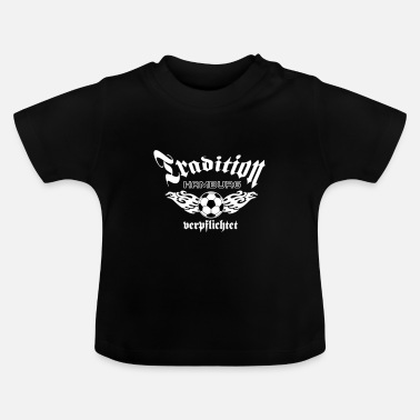 Tradition Hamburg Tradition verpflichtet .../+ - Baby T-Shirt