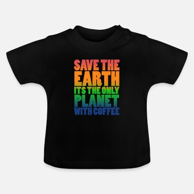 Save SAVE THE EARTH - Baby T-Shirt