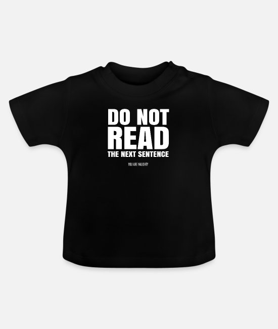 Sayings Baby T-Shirts - funny saying funny sayings - Baby T-Shirt black