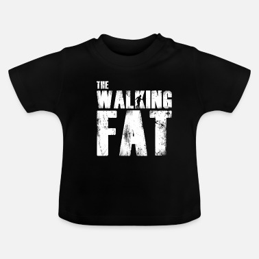Fat Fat fat gift for fat - Baby T-Shirt