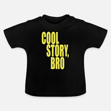 Cool Story Good story / Cool story bro - Baby T-Shirt