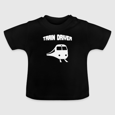 Train Driver Train driver platoon train - Baby T-Shirt