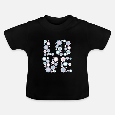 Flower Love by Cheerful Madness!! - Baby T-Shirt