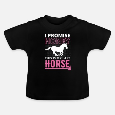 Horse Sayings Horse saying - Baby T-Shirt