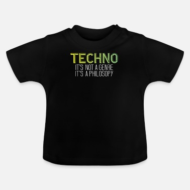 Filosofie Techno is een filosofie - Baby T-shirt