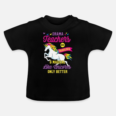 Theater Teachers Unicorn theater - Baby T-Shirt