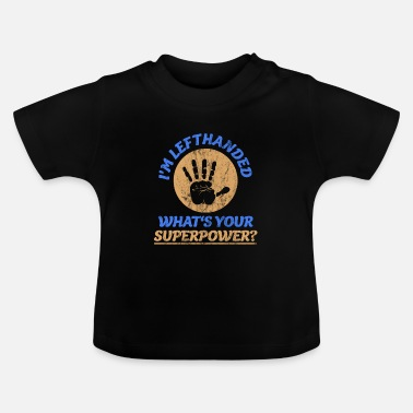 Handprint I'm left-handed - What's your SupeKraft? - Baby T-Shirt