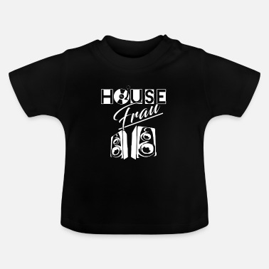 House House Woman House Music - Baby-T-shirt