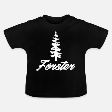 Show the world that you are a forester! - Baby T-Shirt