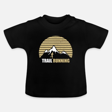 Trail Trail Running - Baby T-Shirt