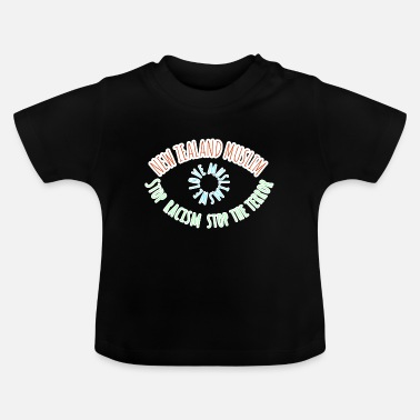 Stop the terror stops racism New Zealand - Baby T-Shirt