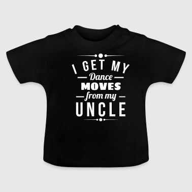Step Dance Dance steps from my uncle godfather gift - Baby T-Shirt