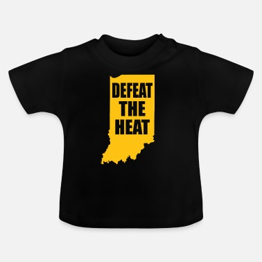Defeat Defeat the heat - Baby T-Shirt