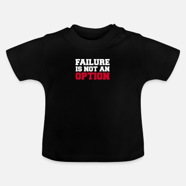 Failure Failure Failure Success Career Company Job - Baby T-Shirt