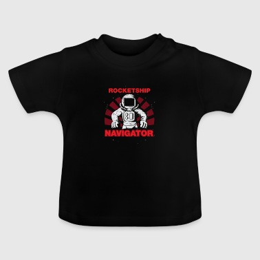 Space Gift Quote Astronaut Space Kids Occupation Job - Baby T-Shirt
