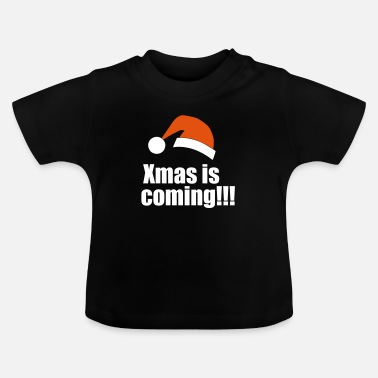 Coming Of Age Xmas is coming - Baby T-Shirt