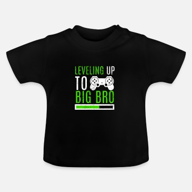 Broer Big Brother Level Up Brothers Familie Pasgeboren - Baby T-shirt