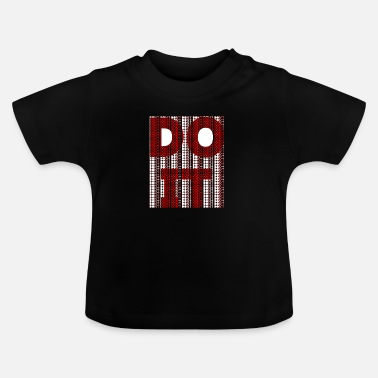 Dos Do it (not) - (DO NOT) DO IT - Baby T-Shirt