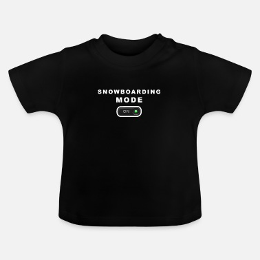 Mode Snowboard Mode - Mode on - Baby T-Shirt