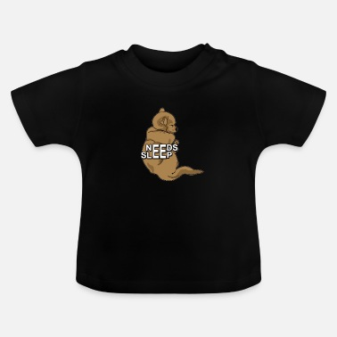 Needs Sleep - Baby T-Shirt