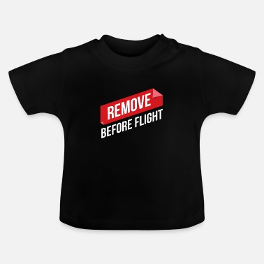 Sisters Remove Before Flight Pilot gift idea - Baby T-Shirt