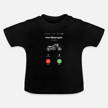 Biker Your motorcycle calls you motorcycle riders motorcycle rides - Baby T-Shirt