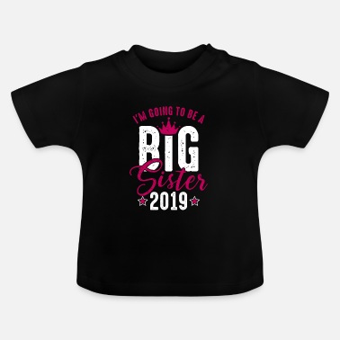 Sister Going to be Big Sister 2019 - Große Schwester '19 - T-shirt Bébé