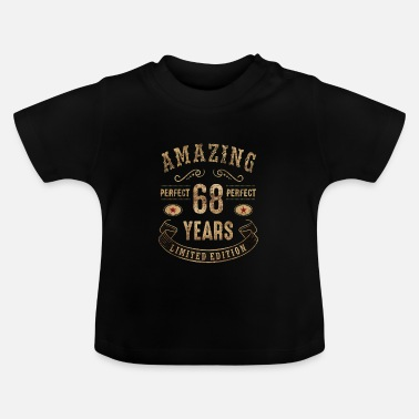 Since 68 Amazing perfect since 68 years - limited edition birthday gift rahmenlos - Baby T-Shirt