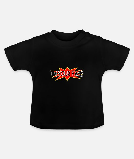 Kaboom Baby T-Shirts - In your face - Baby T-Shirt black