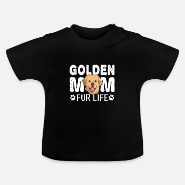 Toilette Golden Retriever Mom For Life Dog Pun - T-shirt Bébé