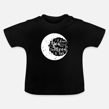 Moon I love you to the moon and back Valentine's Day Gesch - Baby T-Shirt