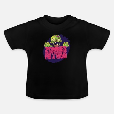 Im A Mom Zombies Don't Scare Me I'm A Mom Halloween Gift - Baby T-Shirt