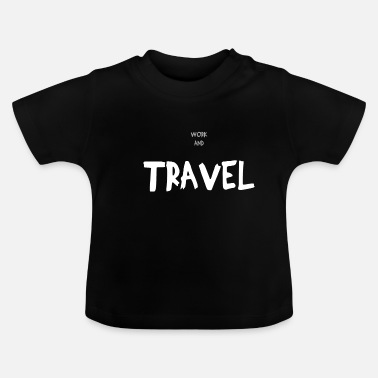 Travel TRAVEL - Baby T-shirt