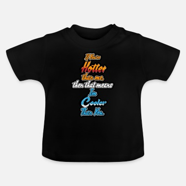 funny quote - Baby T-Shirt