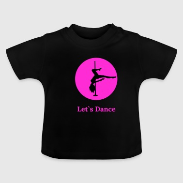 Pole Dance Dancing Poles Dancing Pole Fitness - Baby T-Shirt