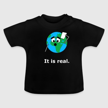 The Global Warming It is real. Earth Global Warming Global Warming - Baby T-Shirt