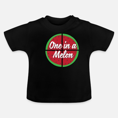 One Of A One in a melon - Baby T-Shirt