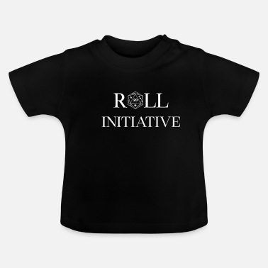 Initial Roll Initiative! Dice initiative! gift - Baby T-Shirt