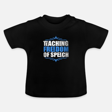 Freedom Of Expression Teaching Freedom Speech Freedom of Expression - Baby T-Shirt