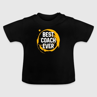 Basketball Sport Gift Best Coach Ever Birthday Gift Idea - Baby T-Shirt
