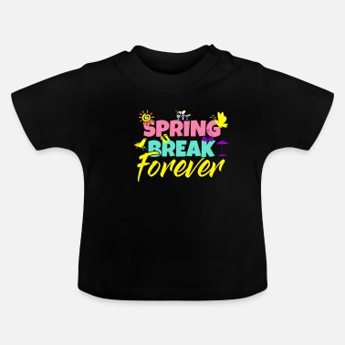 Spring Break Spring Break - T-shirt Bébé