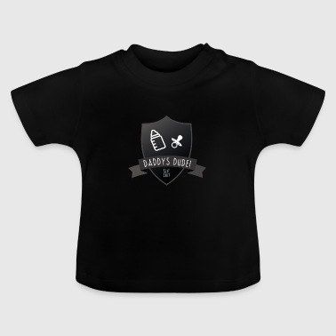 Dude Kinder Daddys Dude - Baby T-Shirt