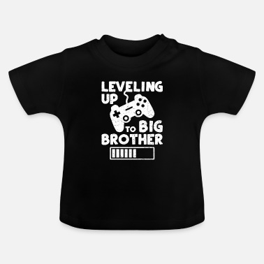 Up Levelling Up to Big Brother - Brother - Baby T-shirt
