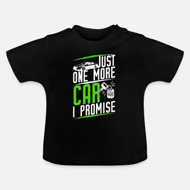 Rally Just one more car car addict - Baby T-Shirt
