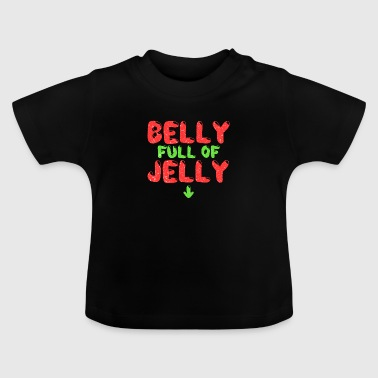 Christmas belly full of jelly Belly Jelly - Baby T-Shirt